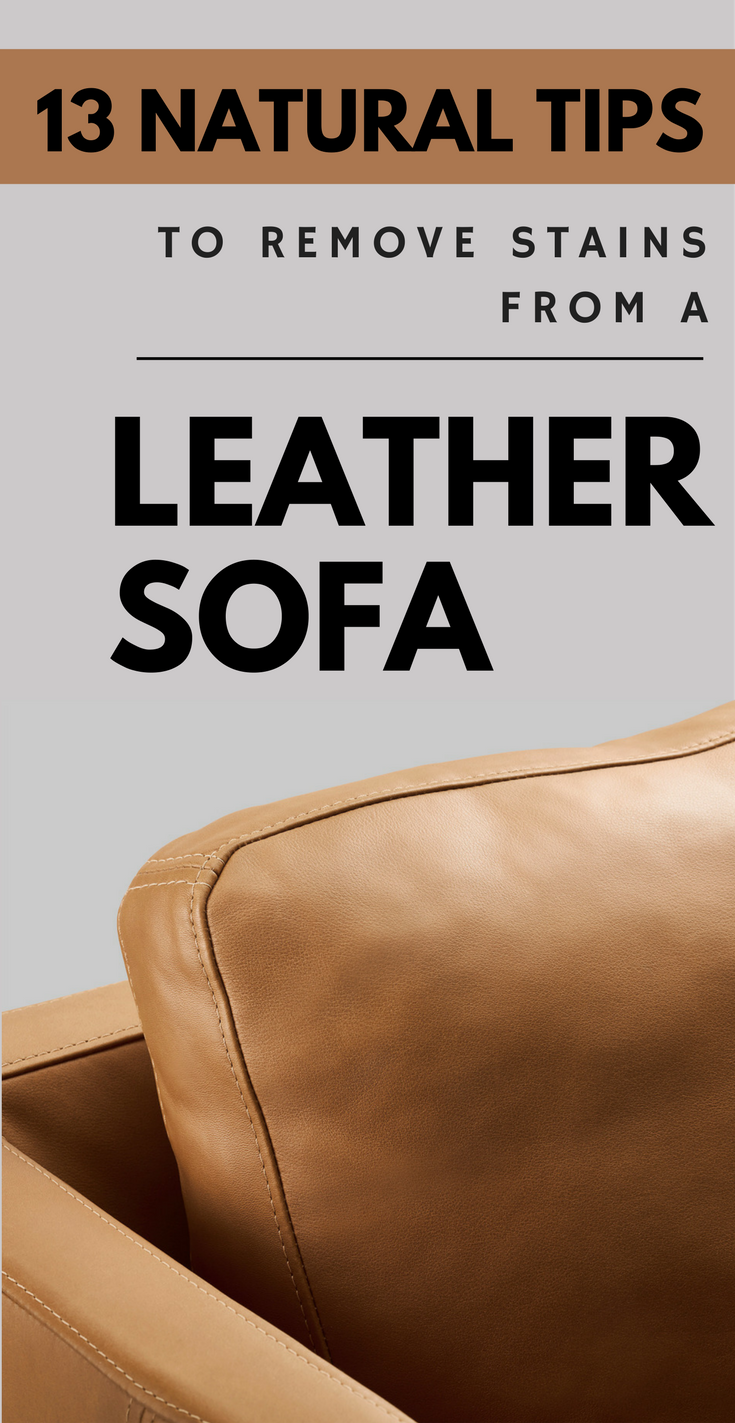 13 Natural Tips To Remove Stains From A Leather Sofa