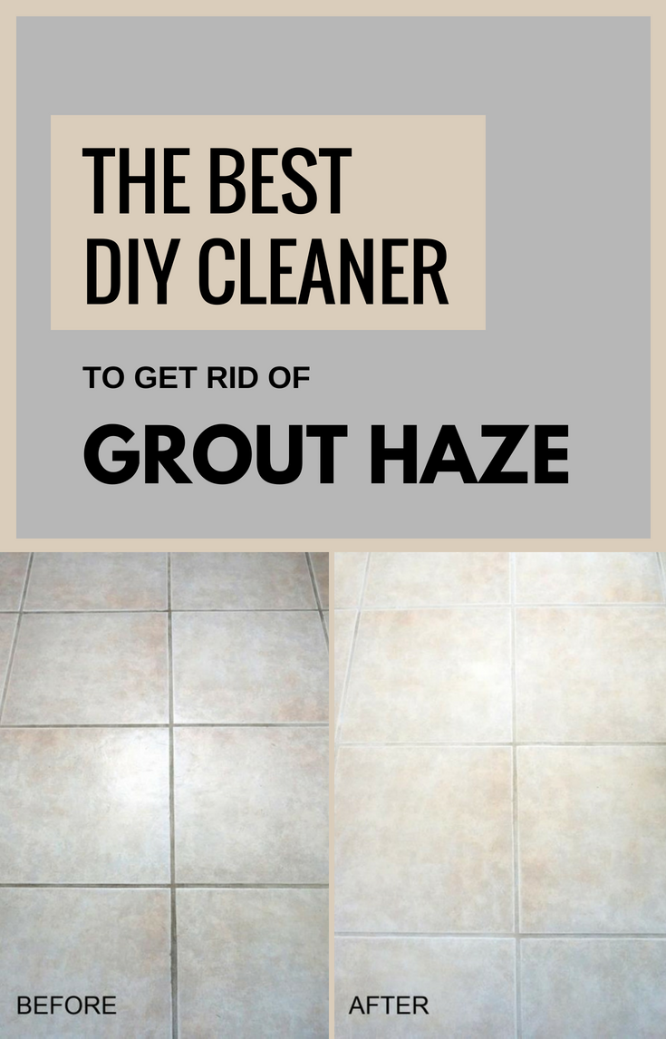 Cleaner To Get Rid Of Grout Haze